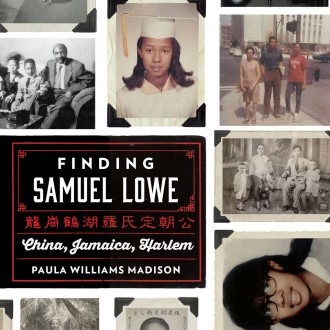 """Cover of the memoir """"Finding Samuel Lowe"""" by filmmaker and author Paula Madison."""
