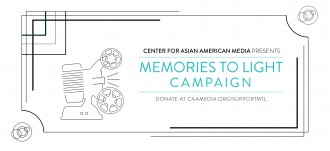 Donate $10 or more to CAAM's Memories to Light campaign. Your support will help CAAM preserve the Asian American experience.