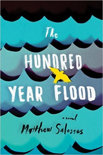 """""""The Hundred  Year Flood"""" by Matthew Salesses."""