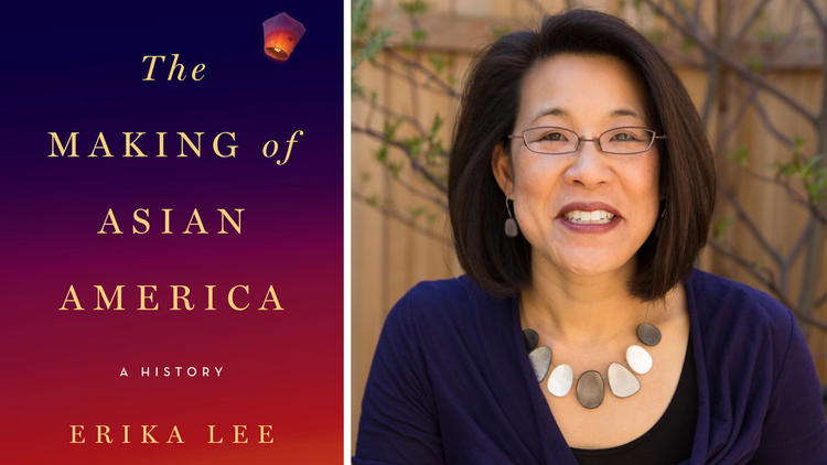 """""""The Making of Asian America"""" book cover, left, and author Erika Lee, right. Photo by Mark Buccella for Simon & Schuster."""