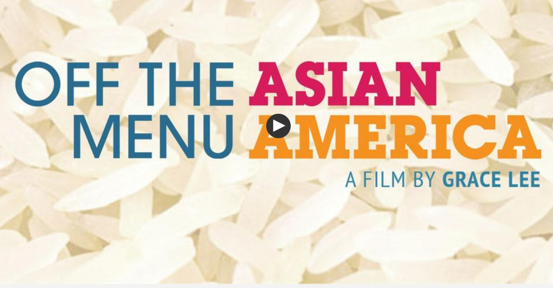 """""""Off the Menu: Asian America,"""" directed by Grace Lee, 56 minutes, now streaming on PBS through May 30, 2017."""